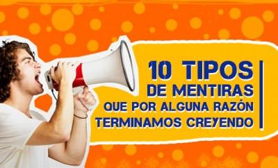 LAS 10 MENTIRAS QUE TODOS CREEMOS