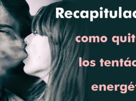 recapitulación tentáculos energéticos